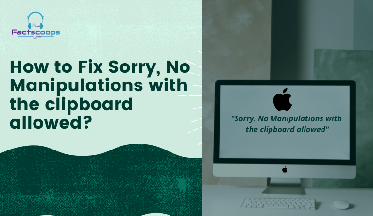 How to Fix Sorry, No Manipulations with the clipboard allowed