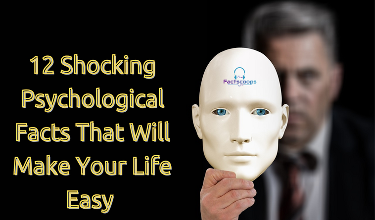 12 Shocking Psychological Facts That Will Make Your Life Easy - Factscoops